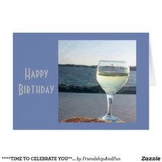 ****TIME TO CELEBRATE YOU****BIRTHDAY WINE STYLE