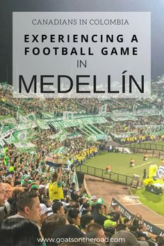 Canadians in Colombia - Experiencing a Football Game in Medellín - Goats On The Road South America Destinations, South America Travel, Travel Destinations, Colombia Travel, Mexico Travel, Travel Guides, Travel Tips, Travel Stuff, Travel Advice