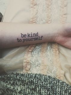 be kind to yourself #tattoo