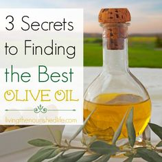 3 Secrets to Finding the Best Olive Oil
