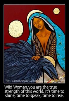 Wild Woman, you are the true strength of this world. It's time to shine, time to speak, time to rise... WILD WOMAN SISTERHOOD™
