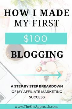How I made my first $100 blogging - The She Approach. Looking for blogging tips to monetize your blog and make money from home? Read my post on how I started making money blogging and find all about my affiliate marketing strategy for bloggers. #bloggingtips #startablog