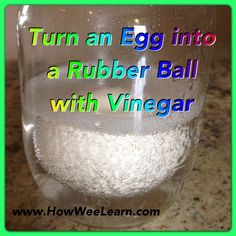 Room temp Hard boiled egg, put in jar, cover in vinegar, seal jar with lid, wait 5 days, wash shell off with water, BOUNCE!
