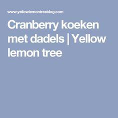 Cranberry koeken met dadels | Yellow lemon tree