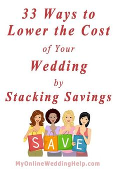 33 Ways to Lower Cost of Wedding by Stacking Savings | MyOnlineWeddingHelp.com