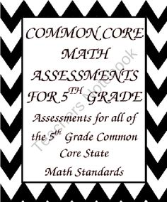 2 Formative or Summative Assessments for each standard of each strand of the 5th Grade Common Core State Math Standards: Geometry, Fractions, Numbers and Base Ten, Operations and Algebraic Thinking, and Measurement and Data.