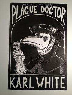 Karl White the Eugenics Plague Doctor