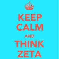keep calm and think zeta, duh..