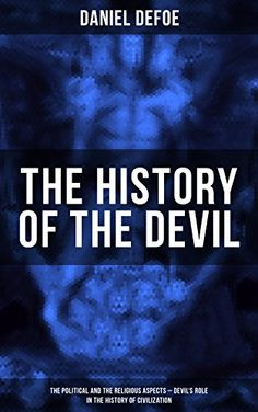 THE HISTORY OF THE DEVIL (The Political and the Religious... https://www.amazon.com/dp/B071RYMZ5T/ref=cm_sw_r_pi_dp_x_kl3fzb17X87ER