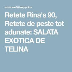 Retete Rina's 90, Retete de peste tot adunate: SALATA EXOTICA DE TELINA