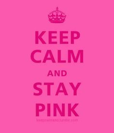 Keep Calm and Stay Pink Love everything pink! Pink Quotes, Calm Quotes, Pink Purple, Hot Pink, Bright Pink, Magenta, My Favorite Color, My Favorite Things, I Believe In Pink