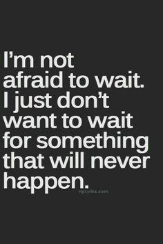 Im still waiting