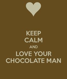 I Love Chocolate Men | nobody has voted for this poster yet why don t