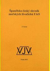 Španělsko-český slovník mořských živočichů FAO / J. Vedral - Praha : VJV, 2012
