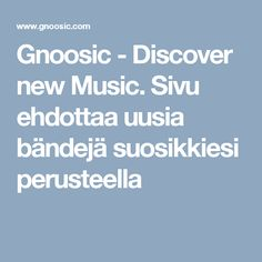 Gnoosic - Discover new Music. Sivu ehdottaa uusia bändejä suosikkiesi perusteella