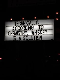 Whisky or whiskey is a solution accordeons to chemistry Who knew? Chemistry Jokes, Science Jokes, Science Pics, Biology Humor, Grammar Humor, Me Quotes, Funny Quotes, Funny Alcohol Quotes, Liquor Quotes