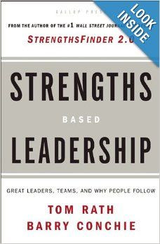Strengths Based Leadership: Great Leaders, Teams, and Why People Follow: Tom Rath, Barry Conchie: 9781595620255: Amazon.com: Books