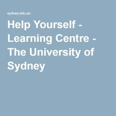 Help Yourself - Learning Centre - The University of Sydney