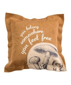 Look what I found on #zulily! 'You Belong Somewhere You Feel Free' Throw Pillow #zulilyfinds
