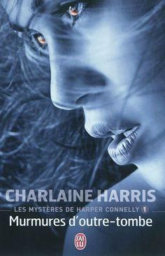 Les mystères de Harper Connelly, tome 1, Murmures d'outre-tombe • Charlaine Harris • J'ai lu - Darklight