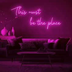 This must be the place Neon Sign!