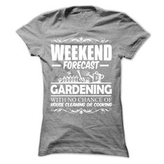 GARDENING WEEKEND FORECAST T-Shirts, Hoodies. BUY IT NOW ==►…