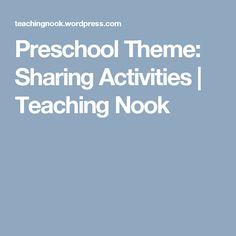 Preschool Theme: Sharing Activities | Teaching Nook