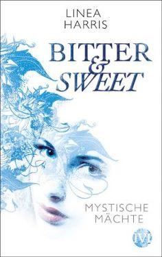 Dinchen´s Welt der Bücher:   Rezension   Mystische Mächte: Bitter & Sweet von...