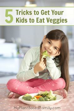 5 Simple Tricks to Get Your Kids to Eat their Veggies