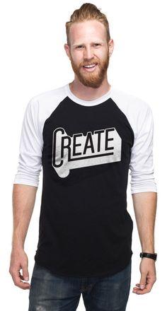    C R E A T E    If you can dream it, you can create it. #Sevenly