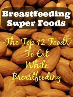 The Top 12 Best Foods to Eat While Breastfeeding -  Try combining some of these foods for a quick, healthy, production-increasing on the go snack, like a trail mix of nuts, seeds, and dried berries! (Does that sound like eating like a bird??) Breastfeeding Place