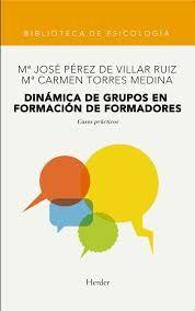 Dinámica de grupos en formación de formadores  : casos prácticos / Torres Medina, Carmen