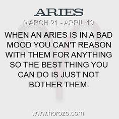 Fact about Aries: When an Aries is in a bad mood you can't reason with... #aries, #ariesfact, #zodiac. Aries, Join To Our Site https://www.horozo.com You will find there Tarot Reading, Personality Test, Horoscope, Zodiac Facts And More. You can also chat with other members and play questions game. Try Now!