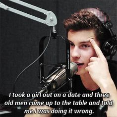 How could Shawn do it wrong, he's such a gentleman, and he's so sweet