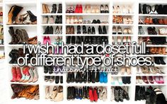 i wish i had a closet full of different types of shoes - that's my little...fact ;)