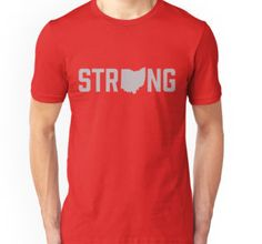 premium selection 2fb05 0992f Ohio State Strong T-Shirts - Ohio has always been known for its midwestern  values.