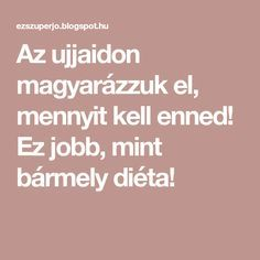 Az ujjaidon magyarázzuk el, mennyit kell enned! Ez jobb, mint bármely diéta! Healthy Life, Healthy Eating, Thigh Exercises, Good Food, Health Fitness, Hair Beauty, Workout, Laziness, Diet