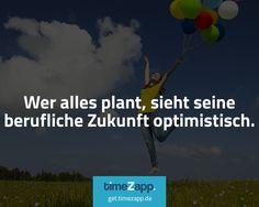 Wer alles plant, sieht seine berufliche Zukunft optimistisch. Noch mehr schmunzeln? Jetzt TimeZapp folgen. #Fakten #lustig #Humor #Sprüche