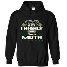I May Be Wrong But I Highly Doubt It I Am A MOTA - T Shirt, Hoodie, Hoodies, Year, Birthday - #shirt diy #shirt