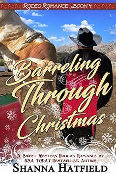 Barreling Through Christmas, a Sweet Western Holiday Romance. https://www.amazon.com/dp/B01MXHOLI2/ref=cm_sw_r_pi_dp_x_Jokmyb80AJDQK
