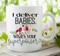 I Deliver Babies What's Your Superpower, Doula Gift, Doula Mug, Midwife Gift, Midwife, Doula, Doctor Gift, OBGYN, Labor And Delivery Nurse by PurpleflyPrinting on Etsy