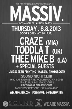 MASSIV LA Launch Party w/ Craze, Toddla T, Thee Mike B @ Sound ~on~ August 8 Live Screen, Mike B, August 8, Launch Party, Special Guest, Orange County, Night Club, Photo Booth, Screen Printing