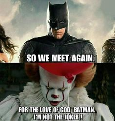 Pennywise is NOT the Jokoker - Batman Funny - Funny Batman Meme - - The post Pennywise is NOT the Jokoker appeared first on Gag Dad. Funny Clown Memes, Funny Marvel Memes, Dc Memes, Really Funny Memes, Stupid Funny Memes, Funny Relatable Memes, Funny Comics, Haha Funny, Top 10 Memes