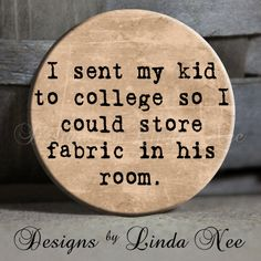 I sent my kid to college so I could store by DesignsbyLindaNeeToo, $1.50