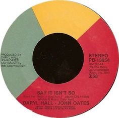 Daryl Hall - John Oates* - Say It Isn't So / Kiss On My List (Vinyl) at Discogs