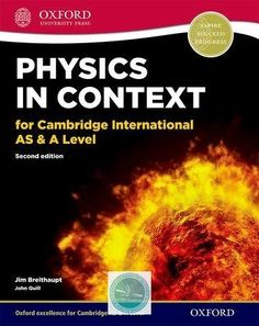 Physics in Context for Cambridge International AS & A Level Student Book A Level Physics Notes, Cambridge Curriculum, Conceptual Physics, University Physics, Electrical Engineering Books, Physics Textbook, Advanced Physics, Cambridge Exams, Tesla Coil