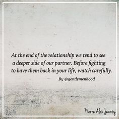 Sometimes we get so caught up in fighting for someone that we ignore all the red flags. We want them so bad that we are subconsciously willing to accept some unhealthy things that they will bring into the relationship. We miss them so much that we dismiss the bad even when it outweighs the good. Evaluate.