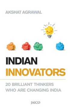 Indian Innovators; Author: Akshat Agrawal