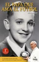 El Papa que Ama el Futbol - by Michael Part; translated into Spanish by Varda Fizsbein. Tells the story of Jorge Mario Bergoglio, the boy who would become Pope Francis, and his childhood in Buenos Aires, Argentina. It describes his love of soccer, and the 1946 championship year for his beloved soccer club, San Lorenzo.