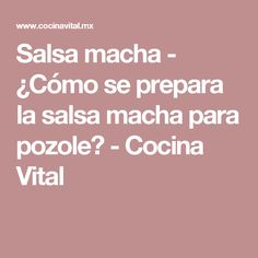 Salsa macha - ¿Cómo se prepara la salsa macha para pozole? - Cocina Vital